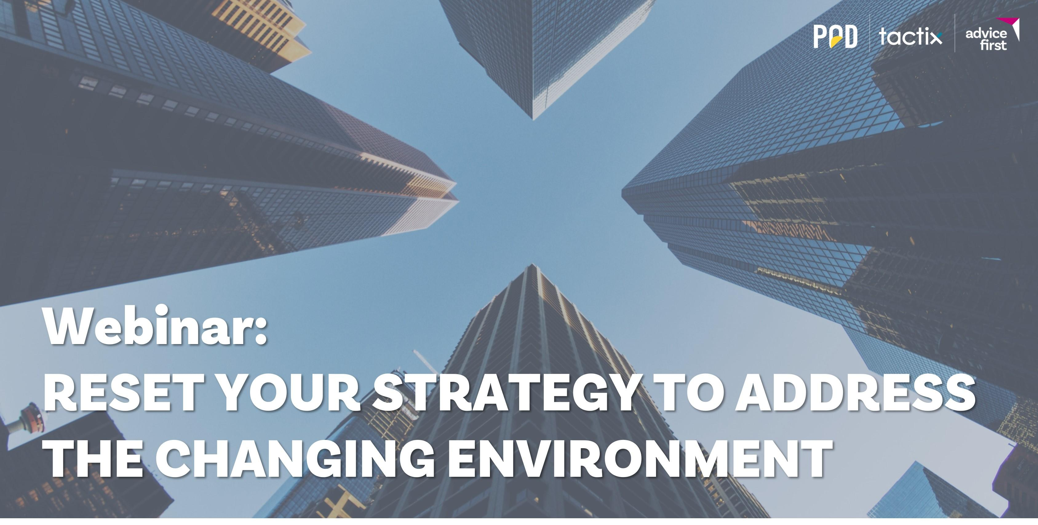 Webinar: Reset your strategy to address the changing environment